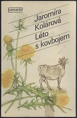 Jaromíra Kolárová – Léto skovbojem