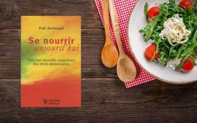 Quelques notes sur le livre «Se nourrir aujourd'hui – Vers une nouvelle conscience des choix alimentaires