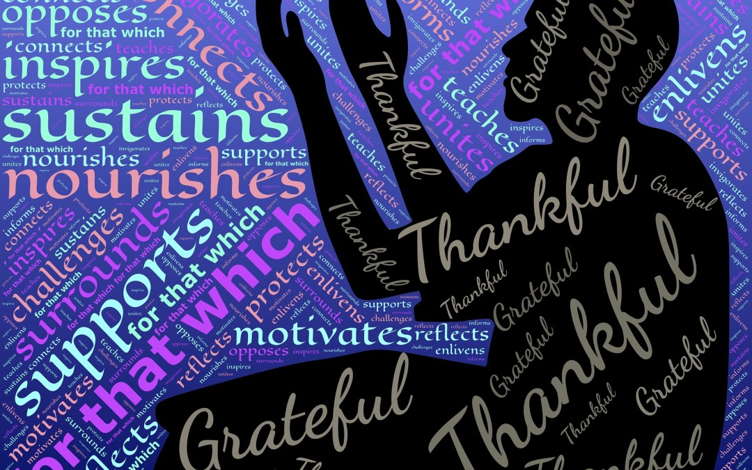 The Importance of Practicing Gratitude By Marla Goldberrg