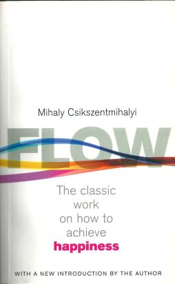 Flow and Creativity Mihaly Csikszentmihalyi