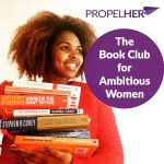 PropelHer's Book Club For Ambitious Women