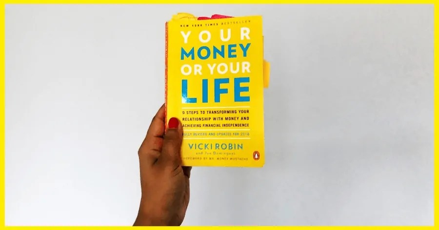 Review] Your Money or Your Life by Vicki Robin and Joe Dominguez | Personal Finance Books