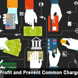 Tips to Raise Profit and Prevent Common Chargeback Types