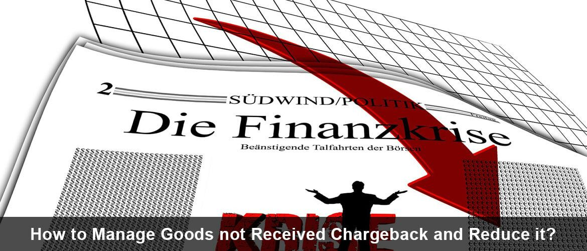 How-to-Manage-Goods-not-Received-Chargeback-and-Reduce-it