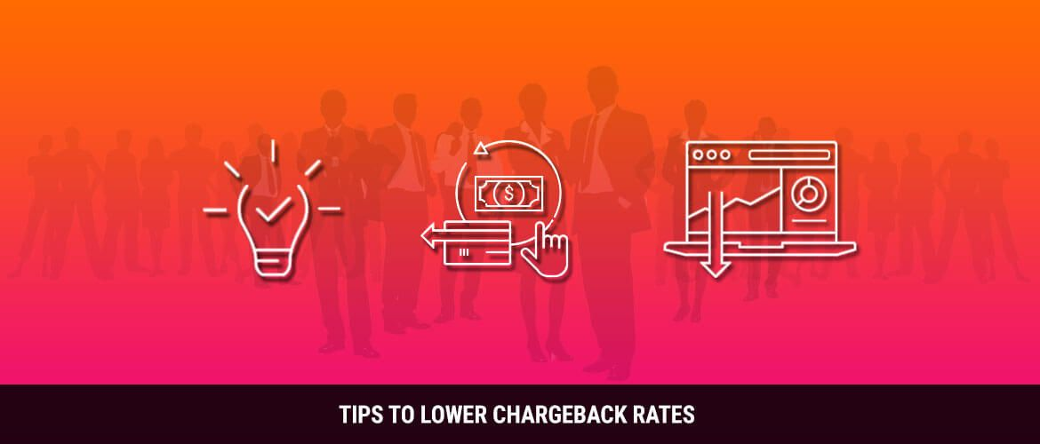 Lower Chargeback Rates
