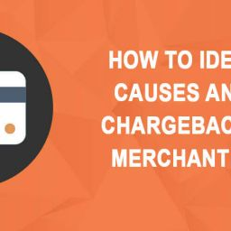 How to identify root causes and prevent chargebacks on your merchant account ?