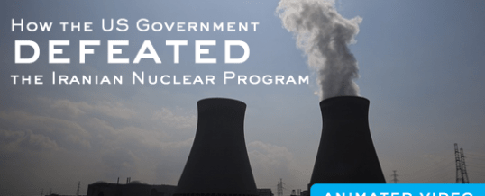 How the U.S. Government Defeated the Iranian Nuclear Program