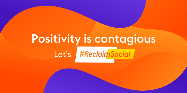Try spreading some positivity for #ReclaimSocial day