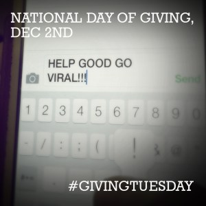 Help Good Go Viral! Giving Tuesday