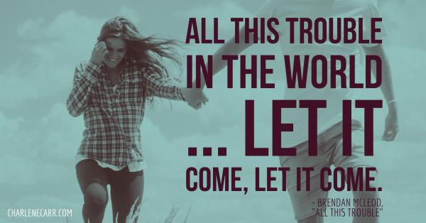 lyrics from Brendan McLeod All This Trouble