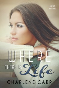Where There Is Life by charlene carr