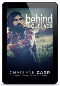 Behind our Lives by Charlene Carr