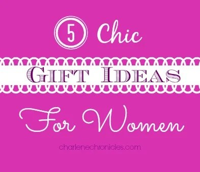 chic gift ideas for women
