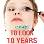 10 Ways to Look 10 Years Younger