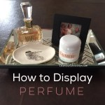 How to Display Perfume at Home
