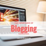 Importance of Blogging Conferences