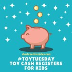 #ToyTuesday: Toy Cash Registers for Kids