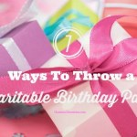 7 Ways to Host a Charity Focused Birthday Party