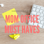 Especially for Moms: 5 Must Haves For Any Home Office