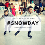 Five Snow Day Activities For Kids