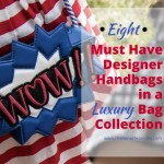 8 Luxury Handbags in a Must Have Designer Bag Collection