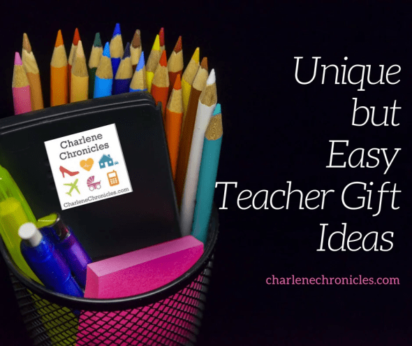 Here are some unique but easy teacher gift ideas for those end of the school year or holiday thank yous by Charlenechronicles.com