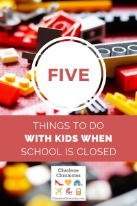 things to do with kids when school is closed