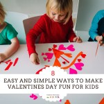 Six Easy Ways to Make Valentine's Day Fun for Kids
