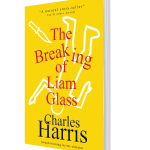Charles Harris - The Breaking of Liam Glass