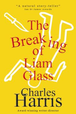 Cover The Breaking of Liam Glass - crime satire Charles Harris