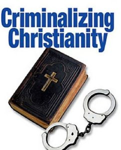 criminalizing christianity