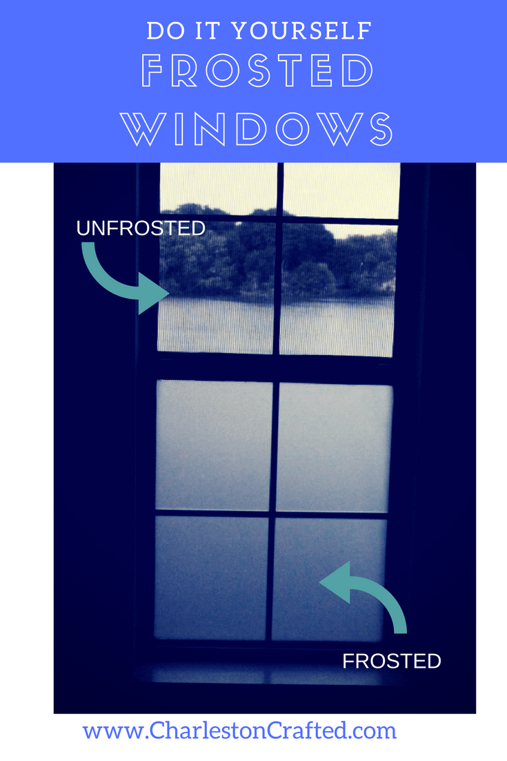 Diy frosted windows charleston crafted for Easy do it yourself home improvements