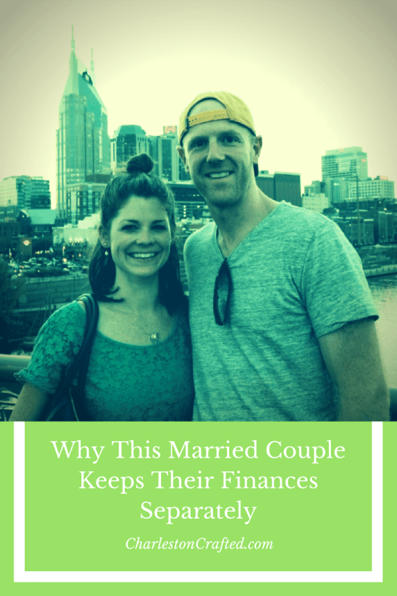 Why This Married Couple Keeps Their Finances Separately - Charleston Crafted