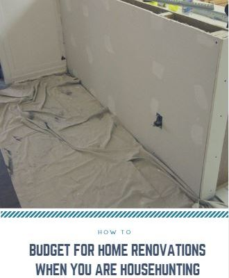 How to Budget for Home Renovations When You Are Househunting