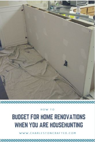 How to Budget for Home Renovations When You Are Househunting - Charleston Crafted
