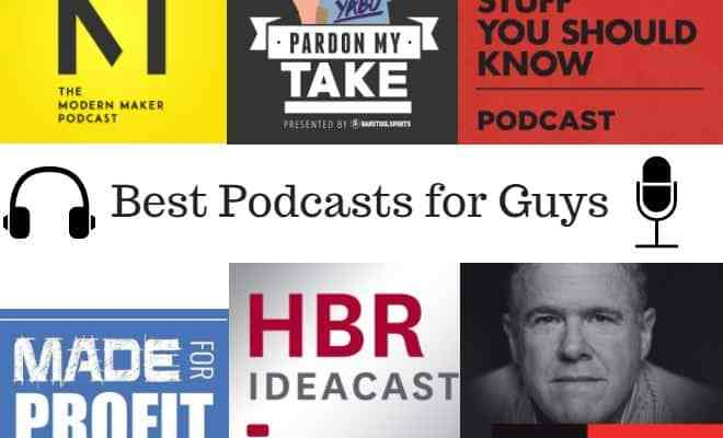 Best Podcasts for Guys