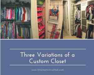 Three Variations of a Custom Closet - Charleston Crafted