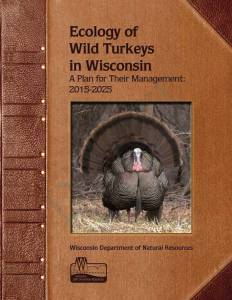 Ecology of Wild Turkeys in Wisconsin a 2015-2025 Plan for Their Management