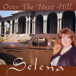 Over The Next Hill - Selena <br> $15