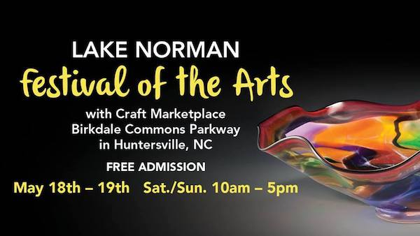 flyer for lake norman festival of the arts in birkdale village, with picture of colorful glass bowl