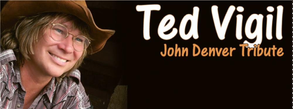 Ted Vigil-John Denver Tribute