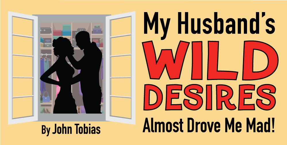 Comedy Calendar In Ct February 2020 My Husband's Wild Desires Almost Drove Me Mad   Charlotte Players