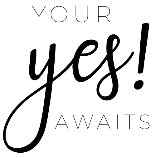 YOUR YES AWAITS