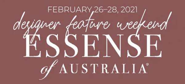 Designer Feature Weekend with Essense of Australia