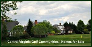 Central Virginia Golf Communities | Homes for Sale