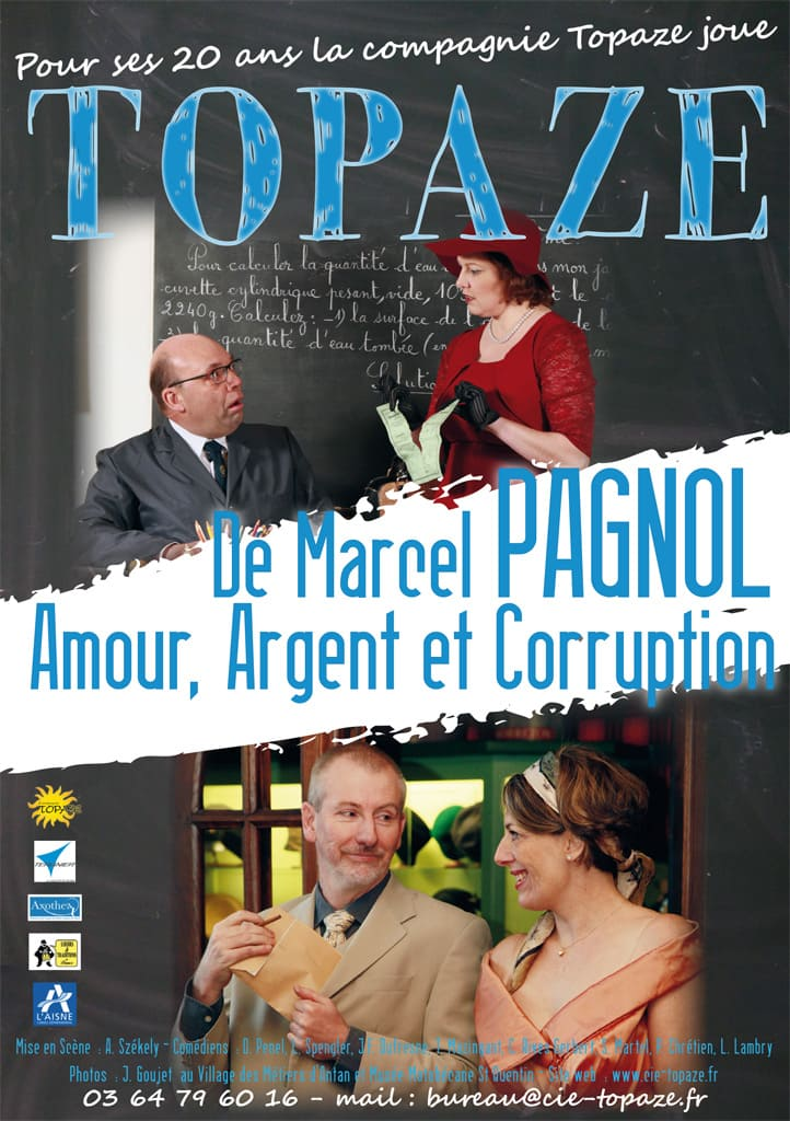 Théâtre : TOPAZE de Marcel PAGNOL. Amour, Argent et Corruption