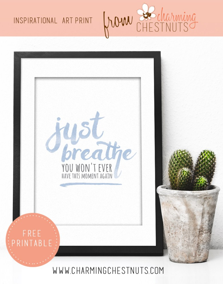 free printable inspirational quote just breathe from charming chestnuts