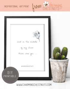 In the middle of my chaos there was you – Printable quote
