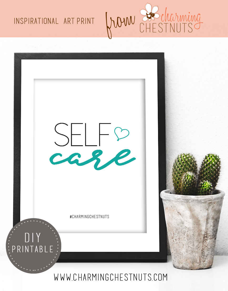 Self Care Quote - Printable Inspirational quote from Charming Chestnuts