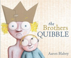 The Brothers Quibble by Aaron Blabey